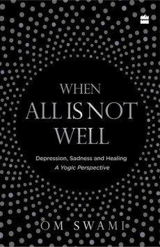 when-all-is-not-well-depression-sadness-and-healing-a-yogic-perspective